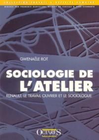 Sociologiede l'atelier. : Renault, le travail ouvrier et le sociologue
