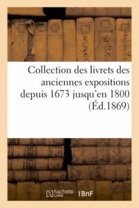 Collection des Livrets des Anciennes Expositions Depuis 1673 Jusqu'en 1800. Expostion de 1755