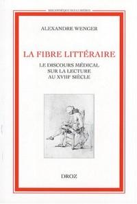 La fibre littéraire : Le discours médical sur la lecture au XVIIIe siècle