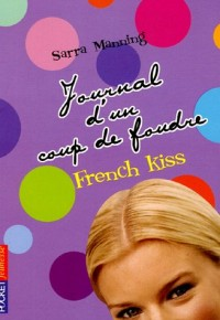 Journal d'un coup de foudre, Tome 1 : French Kiss