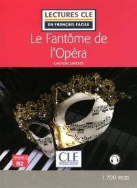 Le Fantôme de l'Opéra - Niveau 4/B2 - Lectures CLE en Français Facile - Livre - Nouveauté