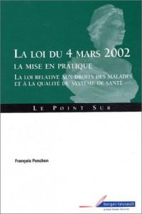 La Loi du 4 mars 2002, la mise en pratique : La Loi relative aux droits des malades et à la qualité du système de santé