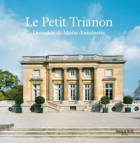 Le Petit Trianon : Domaine de Marie-Antoinette