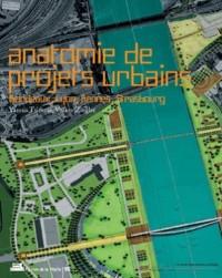 Anatomie de projets urbains