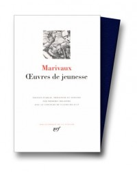 Marivaux : Oeuvres de Jeunesse