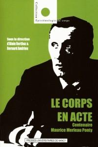 Le Corps en Acte. Centenaire Maurice Merleau Ponty