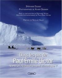 Dans les pas de Paul-Emile Victor : Vers un réchauffement climatique ?