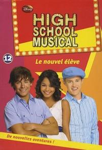 High School Musical, Tome 12 : Le nouvel élève