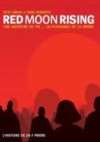 Red Moon Rising - Une aventure de foi  La puissance de la prière