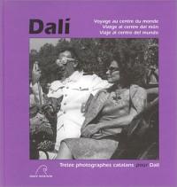 Dalí, voyage au centre du monde : Treize photographes catalans pour Dalí (édition trilingue français/catalan/espagnol)