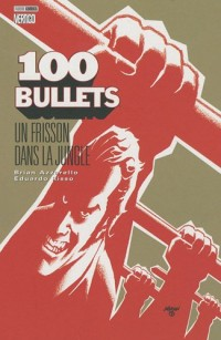 100 Bullets, Tome 9 : Un frisson dans la jungle
