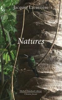 Cahiers Jacques Lacarrière, N° 3 : Natures : Suivi de la nature étrange de la si familière nature (Petite anthologie géo-sensible)