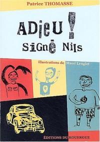 Adieu ! Signé Nils