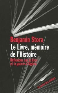 Le Livre, mémoire de l'histoire : Réflexions sur le livre et la guerre d'Algérie