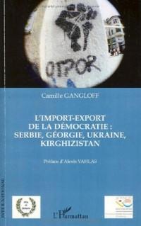 L'import-export de la démocratie : Serbie, Géorgie, Ukraine, Kirghizistan