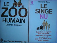 lot 2 livres desmond morris : le singe nu - le zoo humain