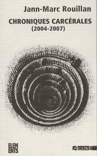 Chroniques carcérales : (2004-2007)