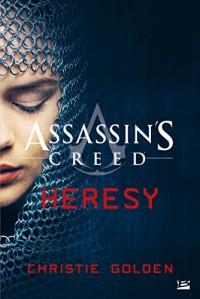 ASSASSIN'S CREED : Hérésie