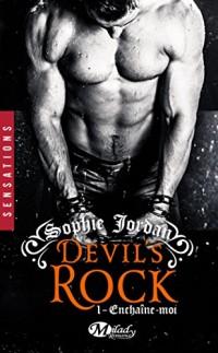 Devil'S Rock, T1 : Enchaîne-moi