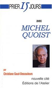 Prier 15 jours avec Michel Quoist