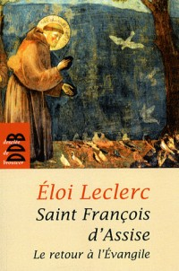 St François d'Assise et le Retour a l'Evangile (Ned)