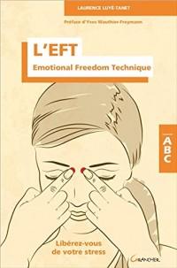 L'EFT - Emotional Freedom Technique - Libérez-vous de votre stress - ABC