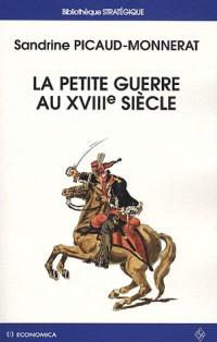 La petite guerre au XVIIIe siècle