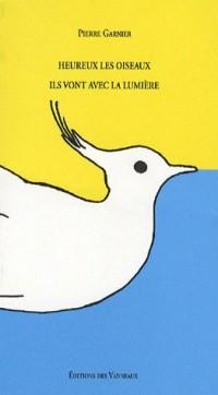 Heureux les oiseaux ils vont vers la lumière