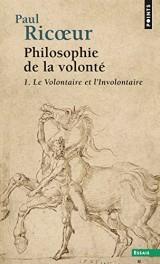 Philosophie de la volonté - tome 1 Le volontaire et l'involontaire [Poche]