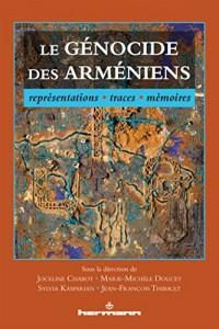 Le génocide des Arméniens: Représentations, traces, mémoires