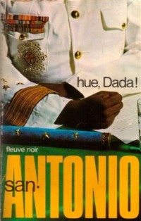 Hue, Dada ! : Collection San antonio n° 79