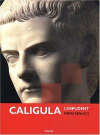 Caligula : L'impudent