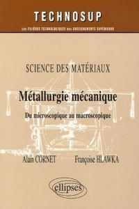 Métallurgie mécanique : Du microscopique au macroscopique