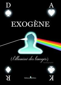 EXOGENE (l'illuminé des limogés)
