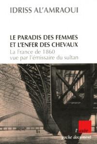 Le paradis des femmes et l'enfer des chevaux : La France de 1860 vue par l'émissaire du Sultan