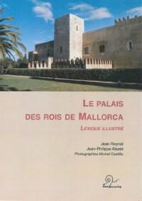 Le Palais des Rois de Mallorca - Lexique illustré
