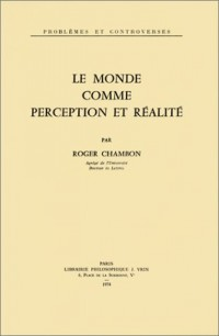 Le Monde comme perception et réalité (non massicoté)