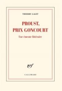 Proust, prix Goncourt: Une émeute littéraire