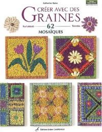 Créer avec des graines 62 mosaïques