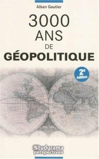3000 ans de géopolitique