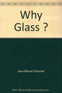 Why Glass ?
