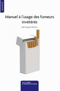 Manuel à l'usage des fumeurs invétérés