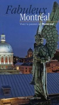 Fabuleux Montréal : Vivez la passion de Montréal !