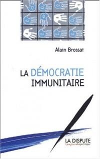 La Démocratie immunitaire