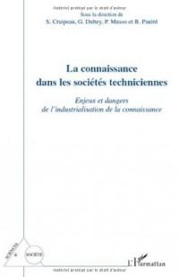 La connaissance dans les sociétés techniciennes : Enjeux et dangers de l'industrialisation de la connaissance