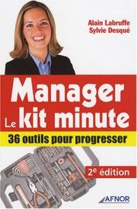 Manager, le Kit minute : 36 outils pour progresser
