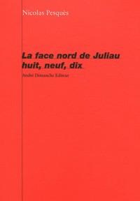 Face Nord de Juliau Huit, Neuf, Dix (la)