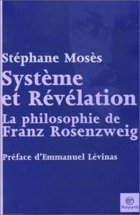 Système et Révélation : La Philosophie de Franz Rosenzweig