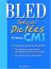 Bled : Spécial dictées, CM1, édition 2004