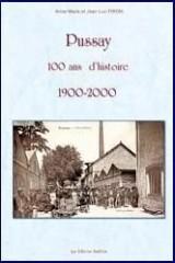 Pussay 100 Ans d'Histoire - 1900 - 2000